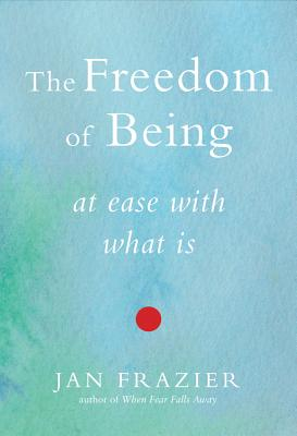 The Freedom of Being By Frazier, Jan